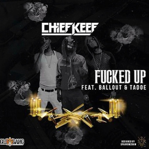 68J7mYb Chief Keef – Fucked Up Ft. Tadoe & Ballout