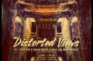 Vic Spencer – Distorted Views ft. Sean Price