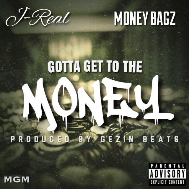 Money Gang Militias J Real Liberates His New Single Gotta Get To The Money & Debuts New Vlog Series!