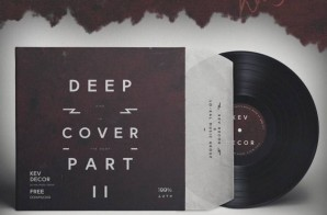 Kev Decor – Deep Cover (Part 2)