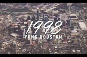 Yung Houston – 1998 (Video)