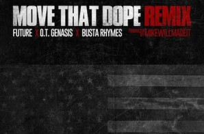 Busta Rhymes & O.T. Genasis – Move That Dope Freestyle