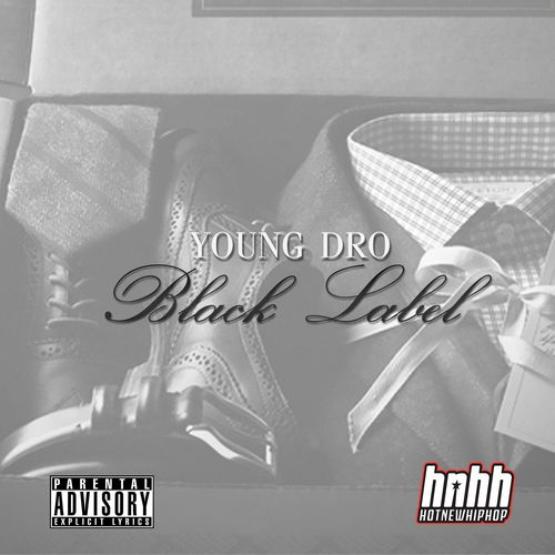 VDgNp9I Young Dro – Black Label (Mixtape)