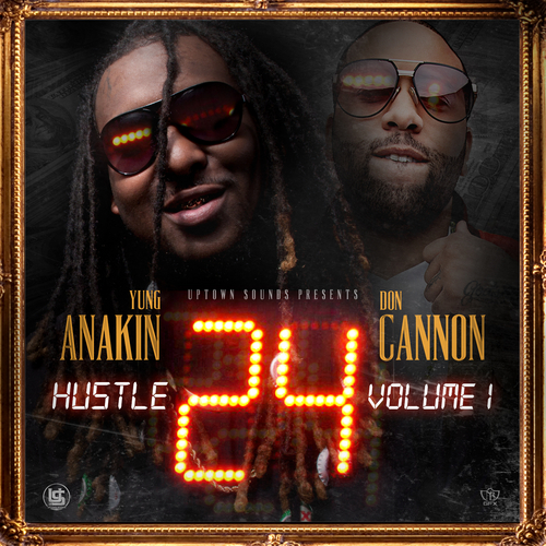 yung-anakin-hustle-24-mixtape-hosted-by-don-cannon.jpg