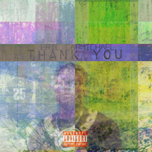 artworks 000071927533 r8ifnk t500x500 Eric Carmichael   Thank You (Mixtape)