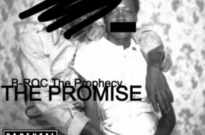 B-roc The Prophecy – The Promise Ft. Iyana Ali