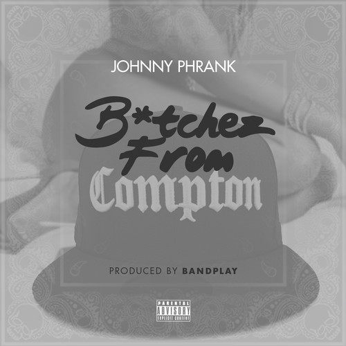 artworks 000075950810 38mx9j t500x500 Johnny Phrank   Bitchez From Compton
