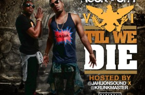 Rock City – VI Til I Die (Mixtape) (Hosted by JahLion Sound & Krunkmaster)