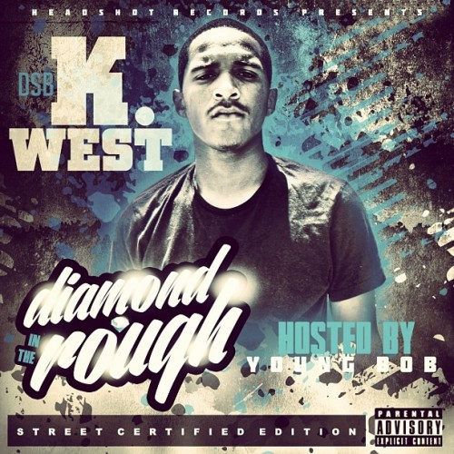 k west diamond in the rough mixtape hosted by young bob headshot HHS1987 2013 500x500 K West   Who Do You Love (Freestyle)
