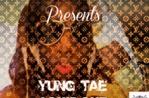 Platinum Camp Records Presents: Yung Tae – Louie Out