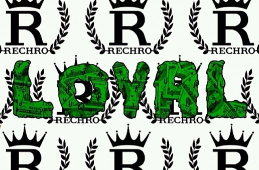 Rechro – Loyal Freestle