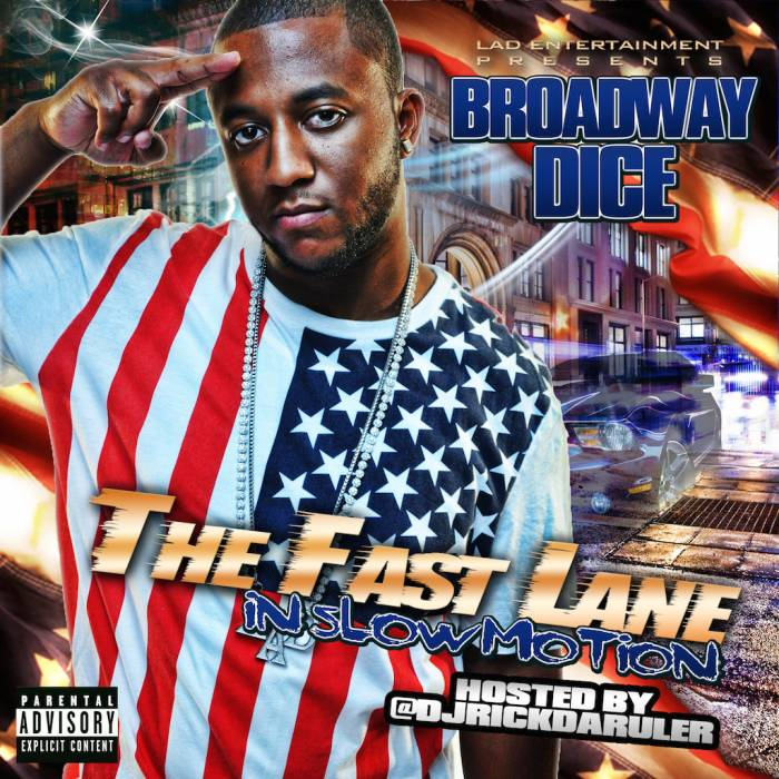 photo2 Broadway Dice   The Fast Lane In Slow Motion (Mixtape)