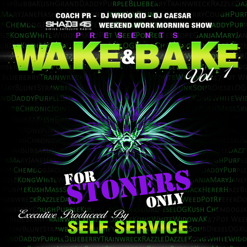 shade45wakenbake Shade 45   Wake & Bake (Mixtape) (Hosted By DJ Whoo Kid, DJ Caesar & Coach PR)