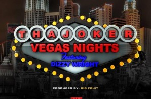 Tha Joker x Dizzy Wright – Vegas Nights