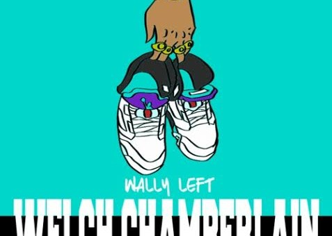 Wally Left – Welch Chamberlain (Prod. By Rome Clientel)