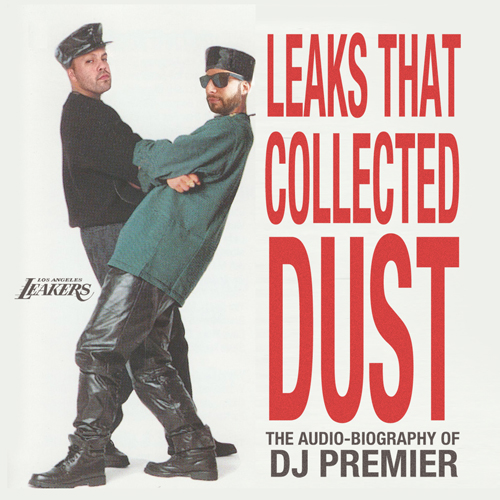 1399990054 LA Leakers   Leaks That Collected Dust: The Audio Biography Of DJ Premier (Mixtape)
