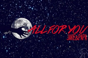Jake&Papa – All For You