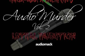 Chox-Mak & Dr. G Audio Murder Vol.2 (Lethal Injection) (EP)