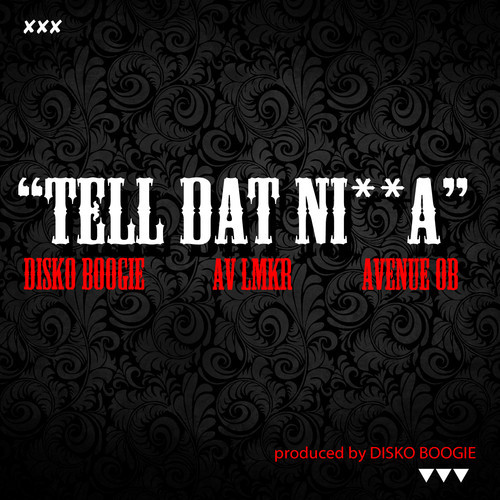 Disko Boogie - Tell That feat AV LMKR & Avenue OB