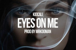 KidCali – Eyes On Me