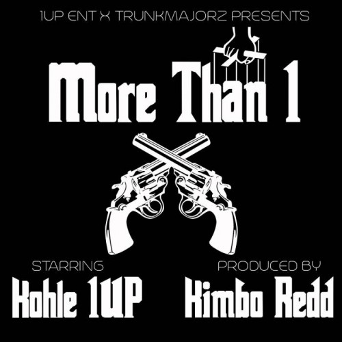 Kohle 1Up - More Than 1 (Prod. by Kimbo Redd)