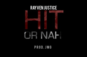 Rayven Justice – Hit Or Nah