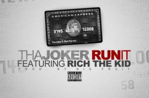 Tha Joker x Rich The Kid – Run It (Prod. by Big Fruit)