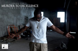 Young Chris – Murder To Excellence (Video)