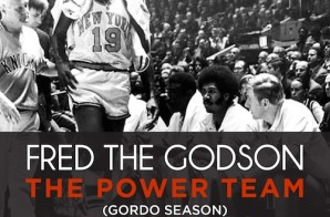 Fred The Godson – The Power Team (Gordo Season) (Prod. By Swiff D)