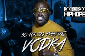[Day 24] Vodka – 30 For 30 Freestyle (Video)