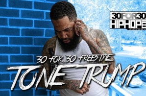 [Day 25] Tone Trump – 30 for 30 Freestyle (Video)