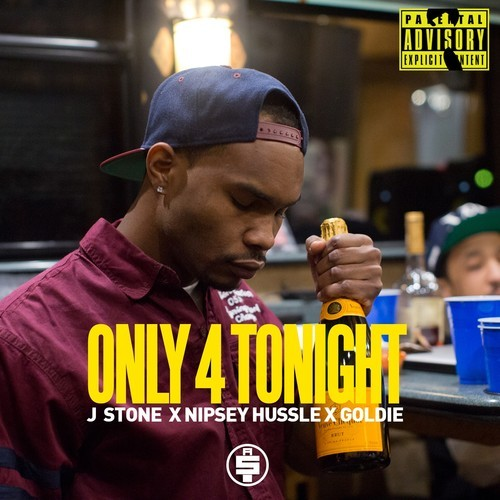 artworks 000076610135 9itvgy t500x500 J Stone   Only 4 Tonight feat. Nipsey Hussle & Goldie (Prod. by Ralo Stylez)