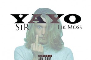 Sir – Yayo Freestyle Ft. Lik Moss