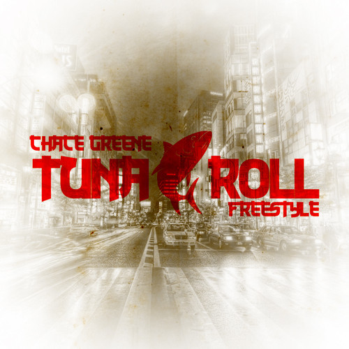 artworks 000078719394 joh002 t500x500 Chace Greene   Tuna Roll (Freestyle)