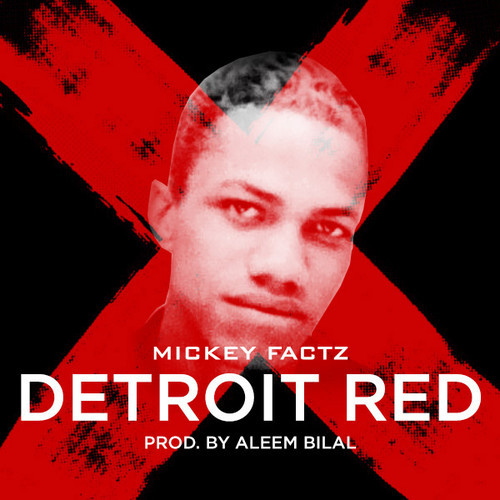 artworks 000079462561 xv9j4d t500x500 Mickey Factz   Detroit Red