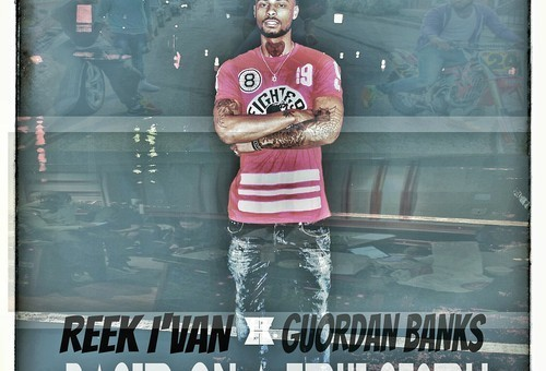 Reek I'van – Based On A True Story Ft. Guordan Banks