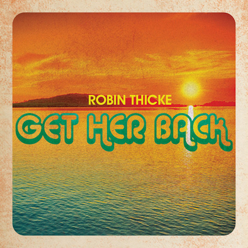 getherback Robin Thicke – Get Her Back (Dedicated to Paula Patton)