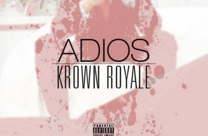 Krown Royale – Adios