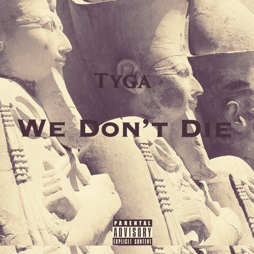 lls68g1 Tyga   We Dont Die