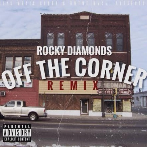 rockydiamondsonthecorner Rocky Diamonds   Off The Corner (Remix)