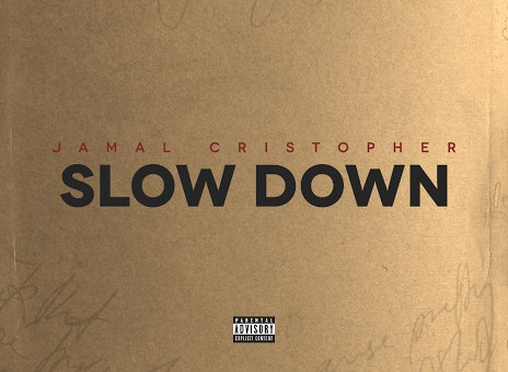 Jamal Cristopher – Slow Down (Prod. By Hot Money)