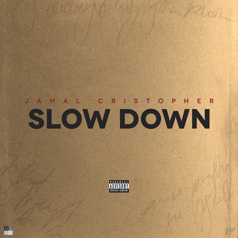 slowdowncoverart 1 Jamal Cristopher   Slow Down (Prod. By Hot Money)