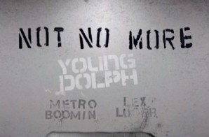 Young Dolph – No Not More (Prod by Metro Boomin & Lex Luger)