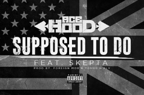 Ace Hood – Supposed To Do Ft. Skepta