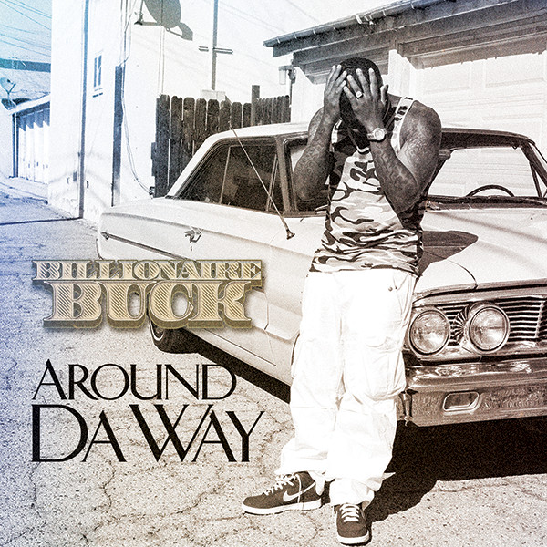 Billionaire Buck Around Da Way Cover Web 1 Billionaire Buck   Around Da Way