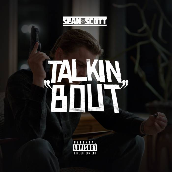 Sean Scott Talkin Bout Blog Cover Sean Scott   Talkin Bout (Prod. By Pav Bundy)