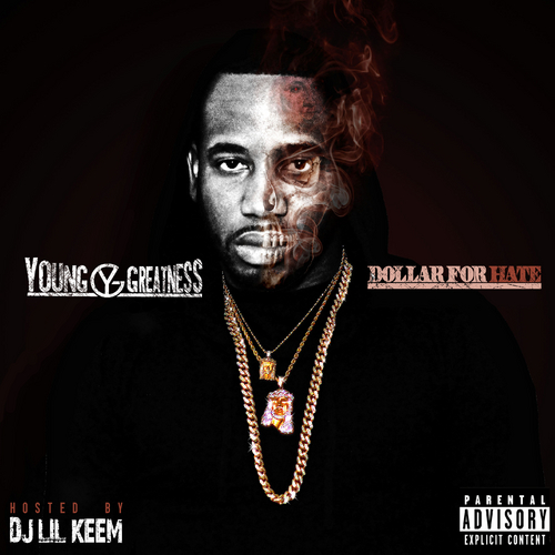 Young Greatness Dollar For Hate front large Young Greatness x Juvenile   Buku