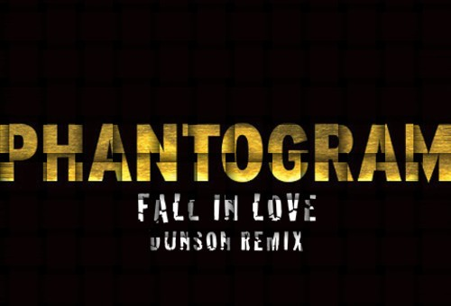 Phantogram – Fall in Love (Dunson Remix)
