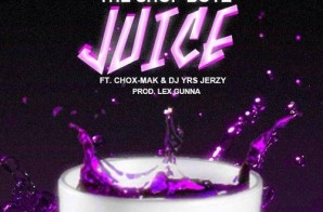 The Shop Boyz Ft. Chox-Mak & DJ YRS Jerzy – Juice (Prod. Lex Gunna)