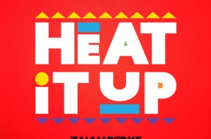 ZaiAh Burke – Heat It Up